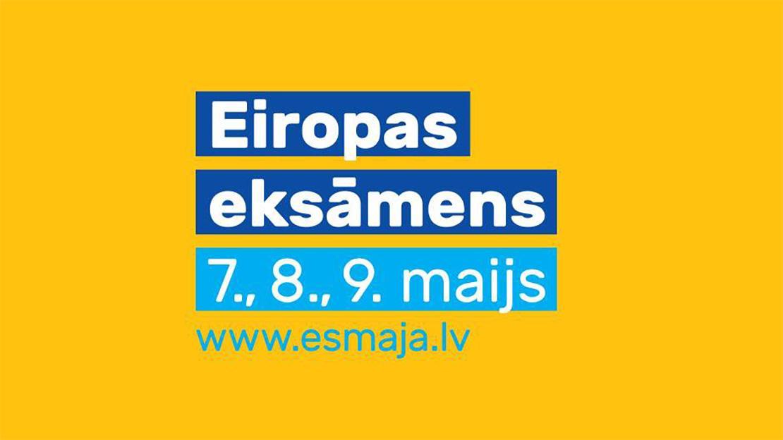 Eiropas eksāmens 7., 8., 9. maijā